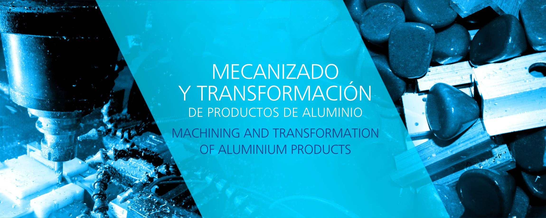Mecanizado y transformación de productos de aluminio